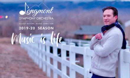 LONGMONT SYMPHONY ORCHESTRA ANNOUNCES 2019-20 SEASON: MUSIC IS LIFE